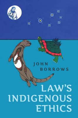 Cover image for Law's indigenous ethics / John Borrows.