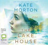 Cover image for The lake house [compact disc] : a novel / Kate Morton.