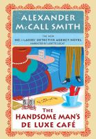 Cover image for The Handsome Man's De Luxe Café [compact disc] / by Alexander McCall Smith.