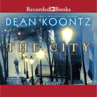 Cover image for The city [compact disc] / Dean Koontz.