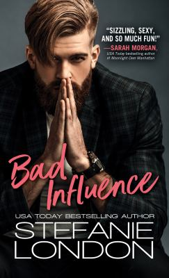 Cover image for Bad influence / Stefanie London.