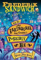Cover image for Frederik Sandwich and the earthquake that couldn't possibly be / Kevin Scott.