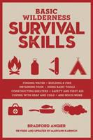 Cover image for Basic wilderness survival skills / Bradford Angier ; edited and updated by Maryann Karinch.
