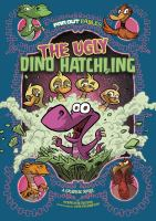 Cover image for The ugly dino hatchling : a graphic novel / by Stephanie Peters ; illustrated by Otis Frampton.
