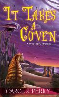 Cover image for It takes a coven / Carol J. Perry.
