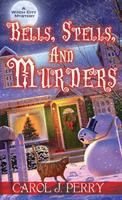 Cover image for Bells, spells, and murders : a Witch City mystery / Carol J. Perry.