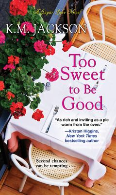 Cover image for Too Sweet to Be Good A Sugar Lake Novel.