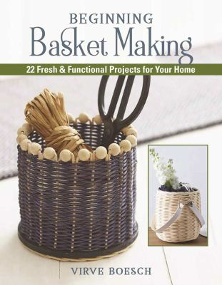 Cover image for Basket-Weaving Crafts 22 Home-Decorating Projects Using Basket-Making Techniques.