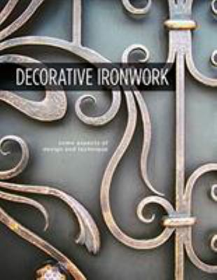 Cover image for Decorative Ironwork : Some Aspects of Design and Technique