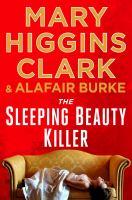 Cover image for The Sleeping Beauty killer / Mary Higgins Clark and Alafair Burke.