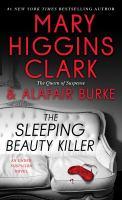 Cover image for The Sleeping Beauty killer / Mary Higgins Clark & Alafair Burke.