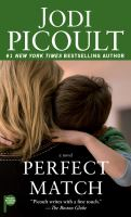 Cover image for Perfect match / Jodi Picoult.
