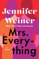 Cover image for Mrs. Everything : a novel / Jennifer Weiner.