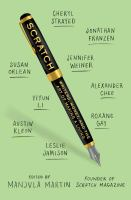 Cover image for Scratch : writers, money, and the art of making a living / edited by Manjula Martin.