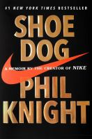 Cover image for Shoe dog : a memoir by the creator of Nike / Phil Knight.