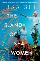Cover image for The island of sea women : a novel / Lisa See.