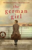 Cover image for The German girl : a novel / Armando Lucas Correa ; translated by Nick Caistor.