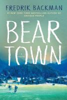 Cover image for Beartown : a novel / Fredrik Backman ; translated by Neil Smith.