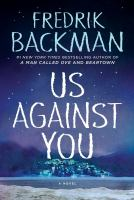 Cover image for Us against you : a novel / Fredrik Backman ; translated by Neil Smith.