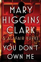 Cover image for You don't own me / Mary Higgins Clark and Alafair Burke.