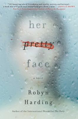Cover image for Her pretty face : [a novel] / Robyn Harding.