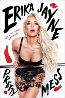 Cover image for Pretty mess / Erika Jayne with Brian Moylan.