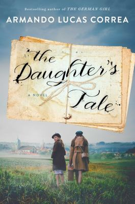 Cover image for The daughter's tale : a novel / Armando Lucas Correa ; translated by Nick Caistor.