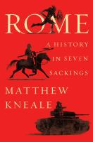 Cover image for Rome : a history in seven sackings / by Matthew Kneale.