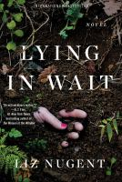 Cover image for Lying in wait / Liz Nugent.