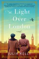Cover image for The light over London / Julia Kelly.