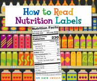 Cover image for How to read nutrition labels / by Kate Conley.