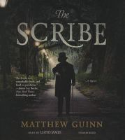 Cover image for The scribe [compact disc] : a novel / by Matthew Guinn.