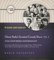 Cover image for Classic radio's greatest comedy shows. Vol. 2 : [12 half-hour original radio broadcasts] / Hollywood 360.