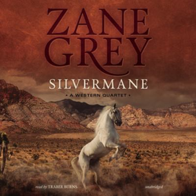 Cover image for Silvermane [compact disc] : a western quartet / Zane Grey.