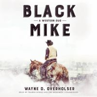 Cover image for Black Mike [compact disc] : a western duo / Wayne D. Overholser.