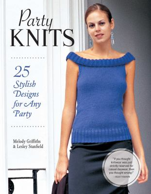 Cover image for Party knits / Melody Griffiths & Lesley Stanfield.