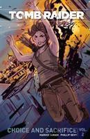 Cover image for Tomb Raider. Volume 2, Choice and sacrifice / script, Mariko Tamaki ; line art, Phillip Sevy ; colors, Michael Atiyeh ; lettering, Michael Heisler ; front cover art, Agustin Alessio.