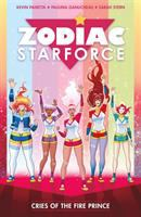 Cover image for Zodiac Starforce. Cries of the Fire Prince / script by Kevin Panetta ; art and cover by Paulina Ganucheau ; colors by Sarah Stern ; letters by Christy Sawyer and Nikki Foxrobot.