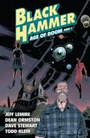 Cover image for Black Hammer. v.3, Age of doom. Part I / writer, Jeff Lemire ; artist, Dean Ormston ; colorist, Dave Stewart ; letterer, Todd Klein ; cover by Dean Ormston and Dave Stewart.