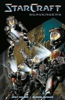 Cover image for StarCraft : Scavengers / script, Jody Houser ; cover & line art, Gabriel Guzmán ; colors, Michael Atiyeh ; lettering, Steve Dutro.