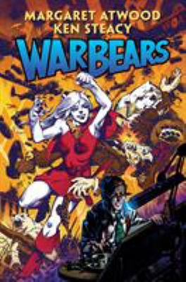 Cover image for War bears / story by Margaret Atwood & Ken Steacy ; artwork by Ken Steacy ; cover by Ken Steacy.