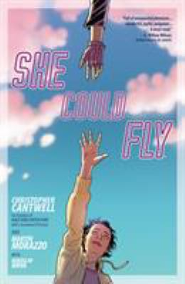 Cover image for She could fly. Volume one, Obsessive propulsion / writer, Christopher Cantwell ; artist, Mart©Ưn Morazzo ; colorist, Miroslav Mrva ; letterer, Clem Robbins.