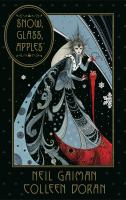 Cover image for Snow, glass, apples / Neil Gaiman, stories and words ; Colleen Doran, adaptation and art.