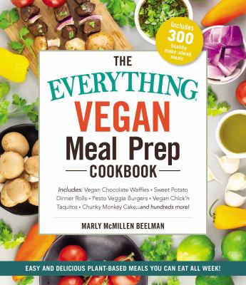 Cover image for The everything vegan meal prep cookbook / Marly McMillen Beelman.