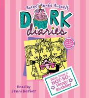 Cover image for Dork diaries. Tales from a not-so-happy birthday [compact disc] / Tales from a Not-so-happy Birthday Rachel Renée Russell ; with Nikki Russell and Erin Russell.
