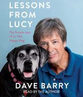 Cover image for Lessons from Lucy [compact disc] : the simple joys of an old, happy dog / Dave Barry.