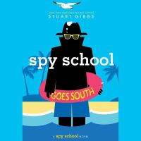 Cover image for Spy school goes south [compact disc] / Stu Gibbs.