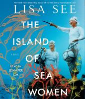 Cover image for The island of sea women [compact disc] / Lisa See.
