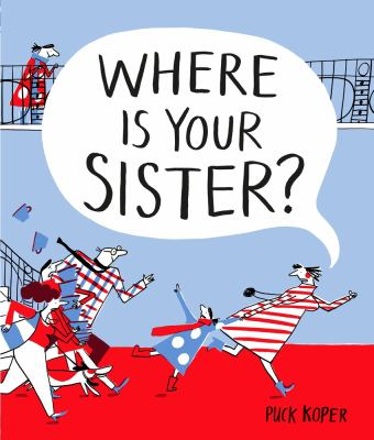 Cover image for Where is your sister? / Puck Koper.