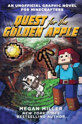 Cover image for Quest for the golden apple : an unofficial graphic novel for Minecrafters / Megan Miller.